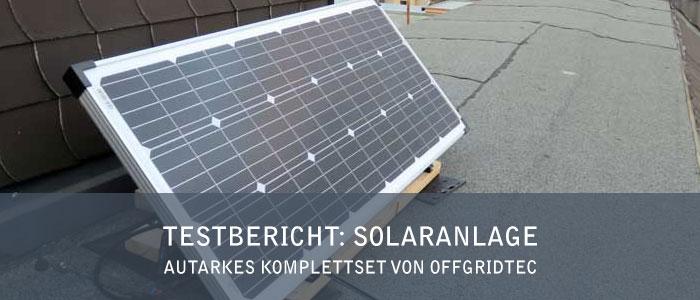 Testbericht: Solaranlage Autarkes Komplettset von Offgridtec